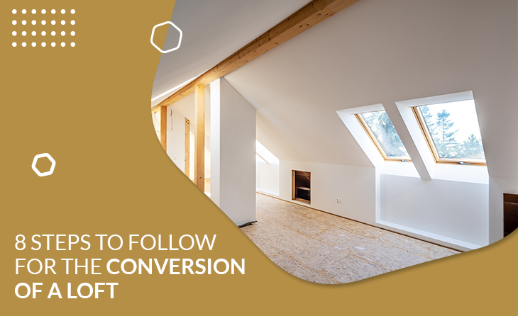 8 Steps to Follow for the Conversion of a Loft